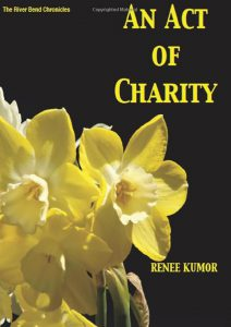 Act of Charity by Renee Kumor